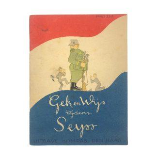 Original WWII Dutch liberation booklet 'Gek en Wijs tijdens Seyss' Origineel WWII Nederlands bevrijding boekje 'Gek en Wijs tijdens Seyss'